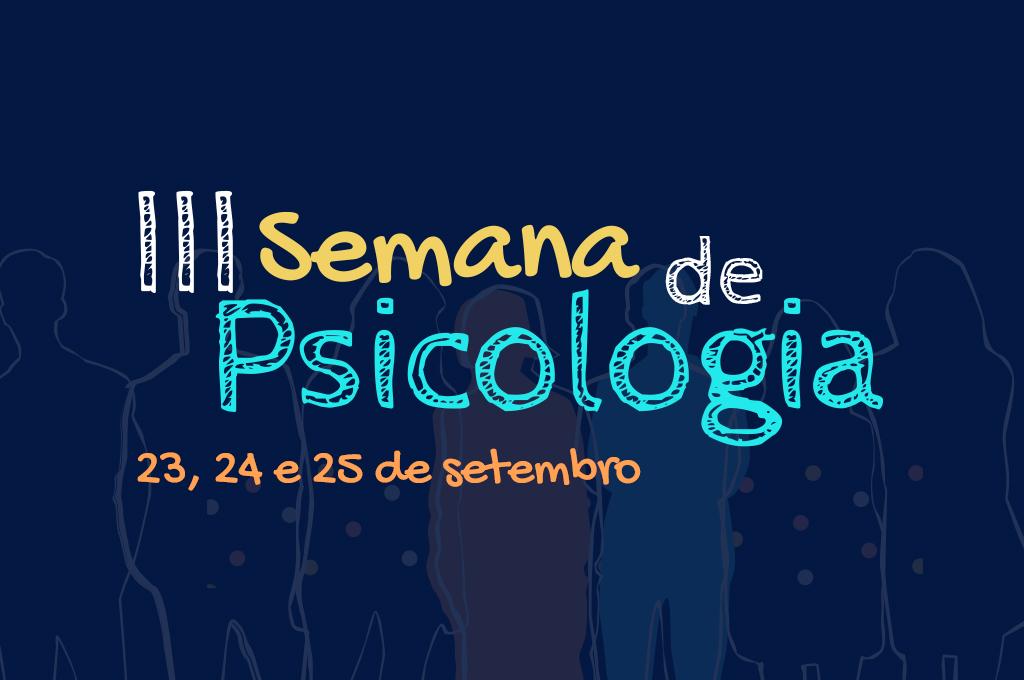 III Semana da Psicologia contará com vasta programação