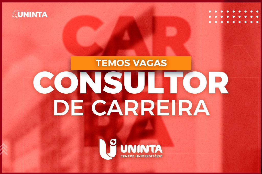 Oportunidade: UNINTA informa abertura de 10 vagas para Consultor de Carreiras